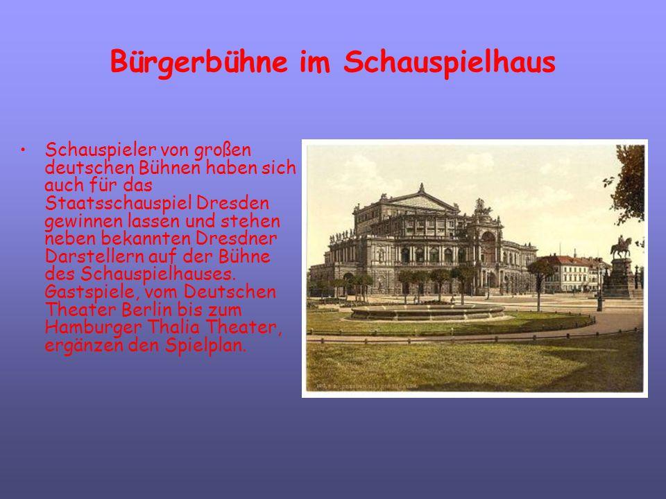 Bürgerbühne im Schauspielhaus Schauspieler von großen deutschen Bühnen haben sich auch für das Staatsschauspiel Dresden gewinnen lassen und stehen neb