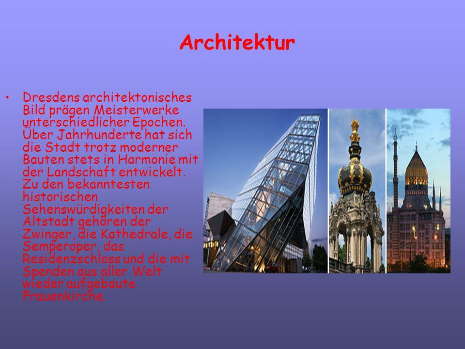 Architektur Dresdens architektonisches Bild prägen Meisterwerke unterschiedlicher Epochen. Über Jahrhunderte hat sich die Stadt trotz moderner Bauten