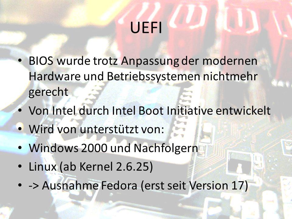 UEFI BIOS wurde trotz Anpassung der modernen Hardware und Betriebssystemen nichtmehr gerecht Von Intel durch Intel Boot Initiative entwickelt Wird von