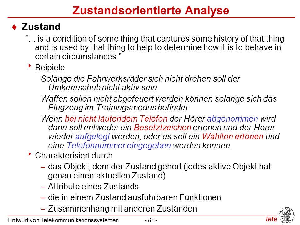 """tele Entwurf von Telekommunikationssystemen- 64 - Zustandsorientierte Analyse  Zustand """"... is a condition of some thing that captures some history o"""