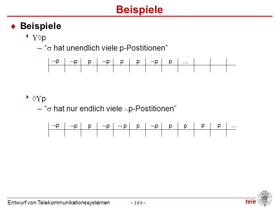 """tele Entwurf von Telekommunikationssystemen- 164 - Beispiele  Beispiele    p –""""  hat unendlich viele p-Postitionen""""    p –""""  hat nur endlich"""