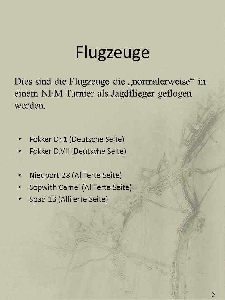 Flugzeuge Fokker Dr.1 (Deutsche Seite) Fokker D.VII (Deutsche Seite) Nieuport 28 (Alliierte Seite) Sopwith Camel (Alliierte Seite) Spad 13 (Alliierte