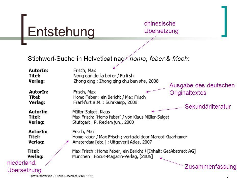 Infoveranstaltung UB Bern, Dezember 2010 / FRBR 3 Entstehung Stichwort-Suche in Helveticat nach homo, faber & frisch: Ausgabe des deutschen Originalte
