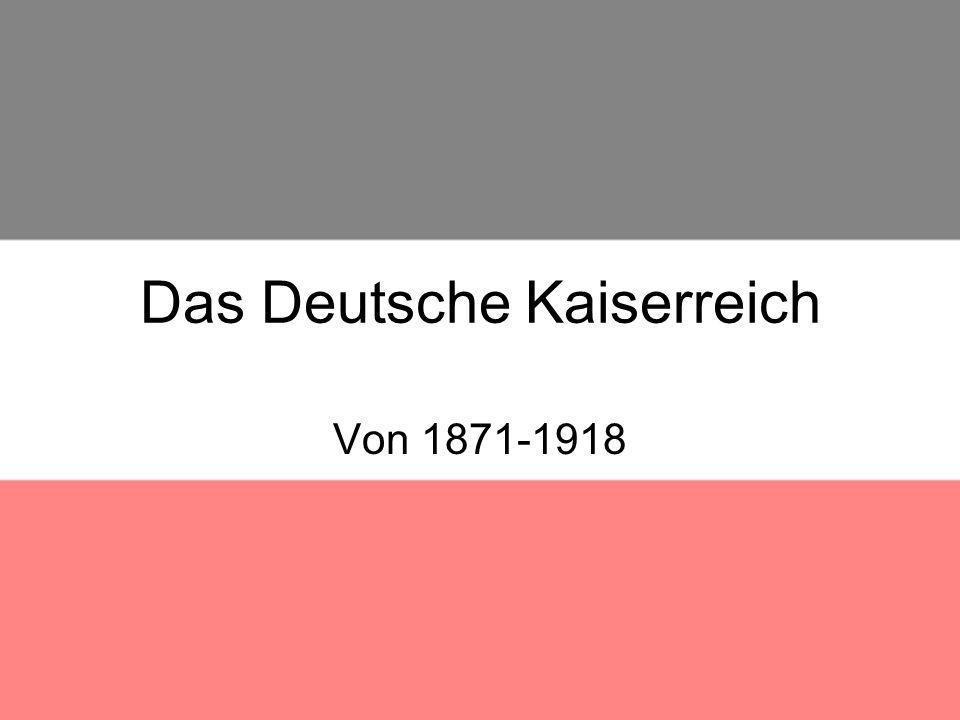 Das Deutsche Kaiserreich Von 1871-1918