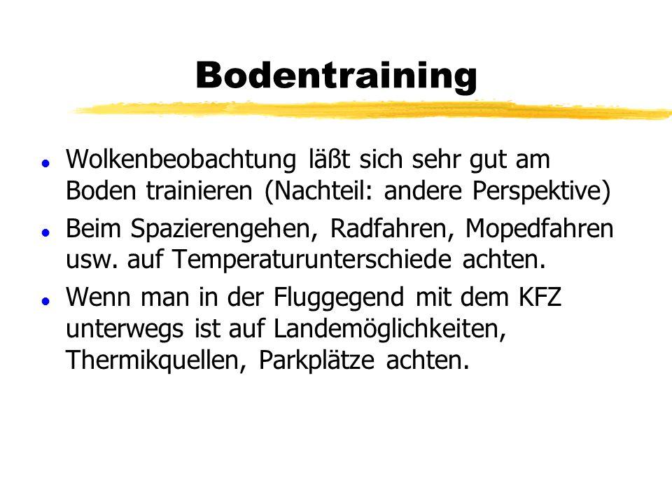 Training l Training ist beim Fliegen nicht nach belieben möglich. Beim Streckenfliegen noch seltener. l Deshalb jede Möglichkeit nutzen, auch wenn's n