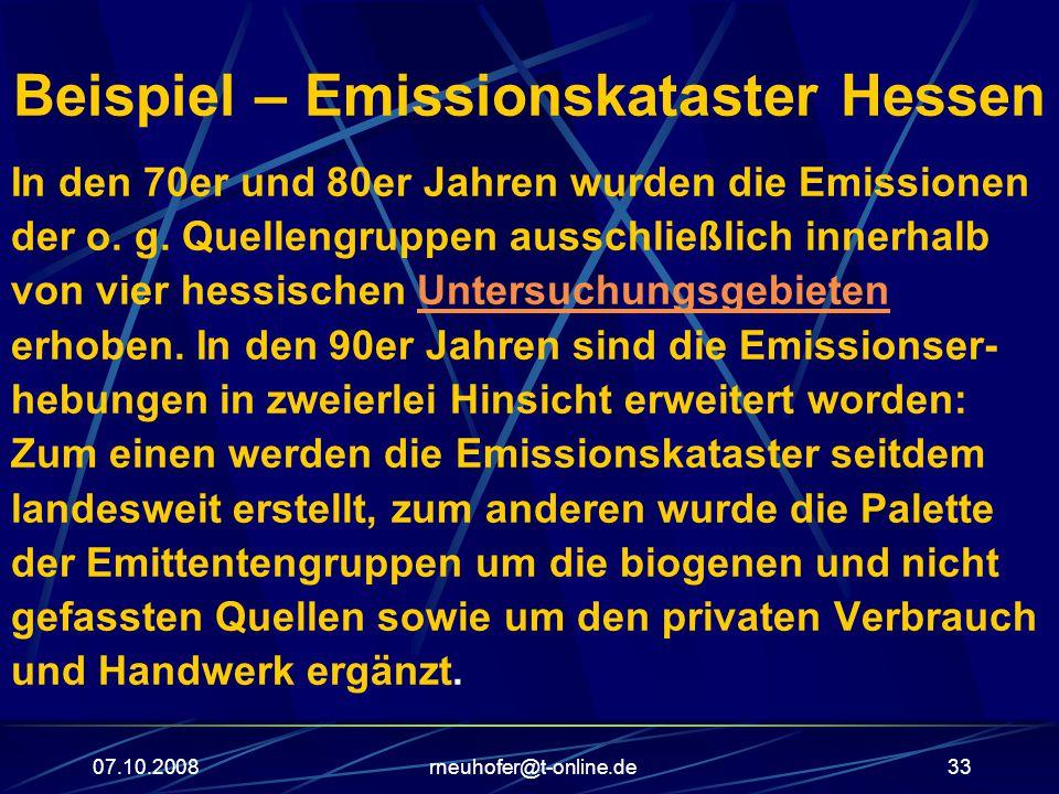 07.10.2008rneuhofer@t-online.de33 Beispiel – Emissionskataster Hessen In den 70er und 80er Jahren wurden die Emissionen der o.