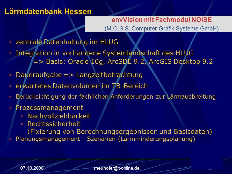 07.10.2008rneuhofer@t-online.de47 ▪ Daueraufgabe => Langzeitbetrachtung ▪ Prozessmanagement envVision mit Fachmodul NOISE (M.O.S.S.
