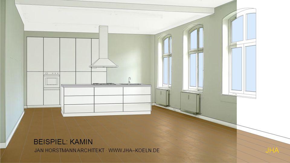 JAN HORSTMANN ARCHITEKT · WWW.JHA–KOELN.DE JHA BEISPIEL: KAMIN