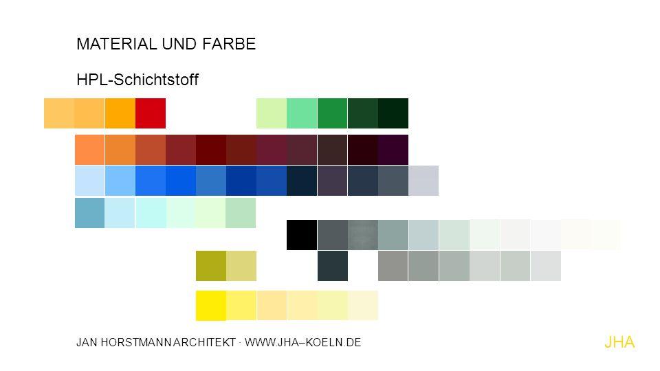 HPL-Schichtstoff JHA MATERIAL UND FARBE JAN HORSTMANN ARCHITEKT · WWW.JHA–KOELN.DE