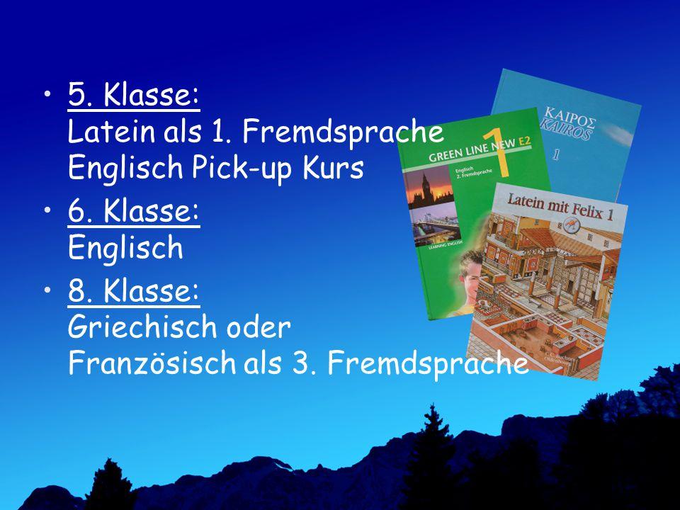 5.Klasse: Latein als 1. Fremdsprache Englisch Pick-up Kurs 6.