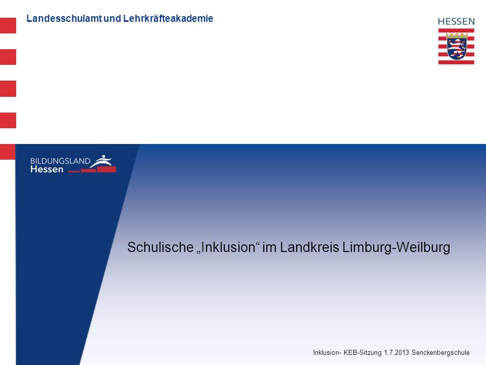 """Landesschulamt und Lehrkräfteakademie Inklusion- KEB-Sitzung 1.7.2013 Senckenbergschule Schulische """"Inklusion im Landkreis Limburg-Weilburg"""