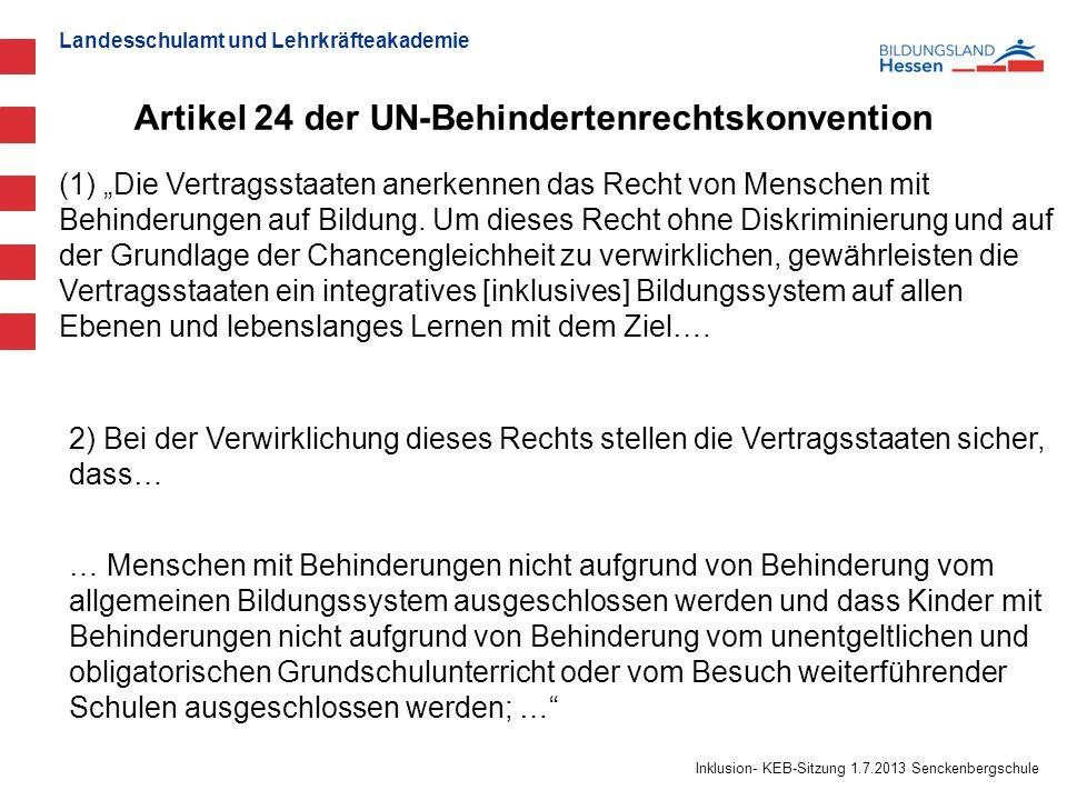 Landesschulamt und Lehrkräfteakademie Inklusion- KEB-Sitzung 1.7.2013 Senckenbergschule … Menschen mit Behinderungen nicht aufgrund von Behinderung vo