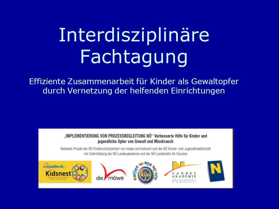 Interdisziplinäre Fachtagung Effiziente Zusammenarbeit für Kinder als Gewaltopfer durch Vernetzung der helfenden Einrichtungen