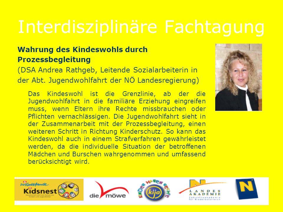 Interdisziplinäre Fachtagung Wahrung des Kindeswohls durch Prozessbegleitung (DSA Andrea Rathgeb, Leitende Sozialarbeiterin in der Abt.