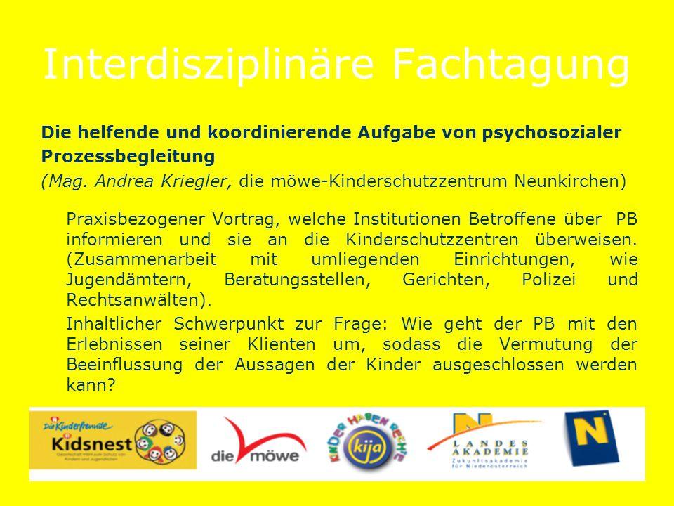 Interdisziplinäre Fachtagung Die helfende und koordinierende Aufgabe von psychosozialer Prozessbegleitung (Mag.