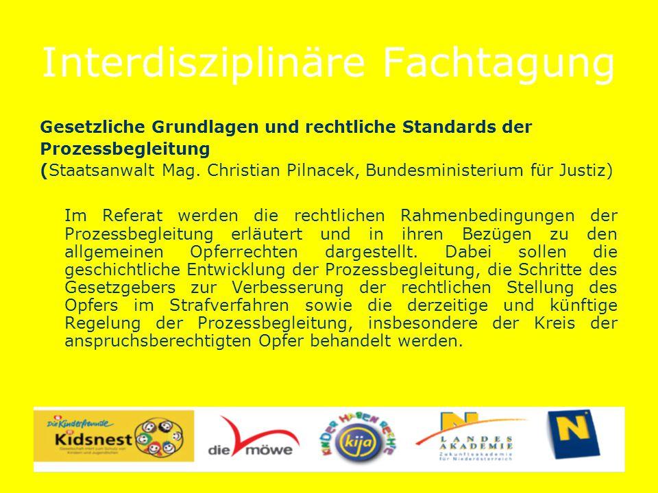 Interdisziplinäre Fachtagung Gesetzliche Grundlagen und rechtliche Standards der Prozessbegleitung (Staatsanwalt Mag.