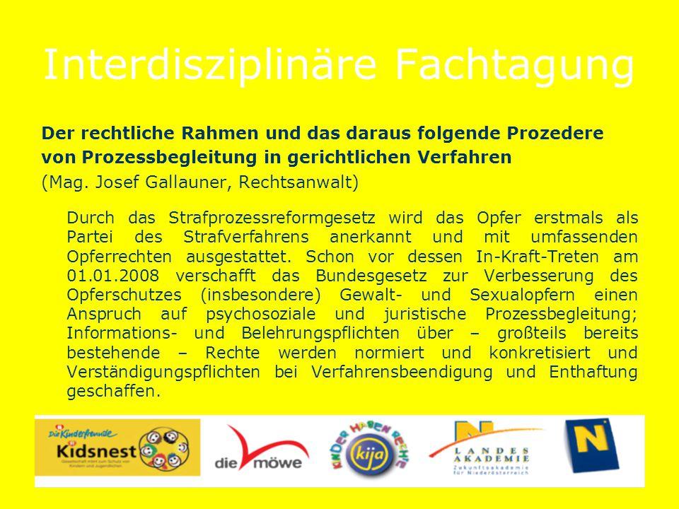 Interdisziplinäre Fachtagung Der rechtliche Rahmen und das daraus folgende Prozedere von Prozessbegleitung in gerichtlichen Verfahren (Mag.