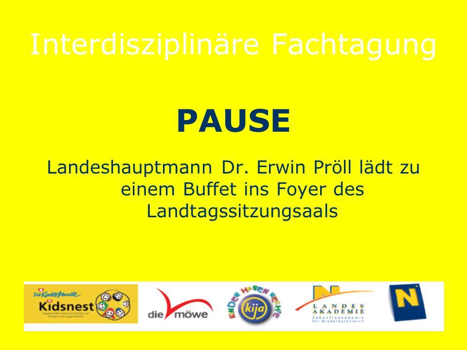 Interdisziplinäre Fachtagung PAUSE Landeshauptmann Dr.