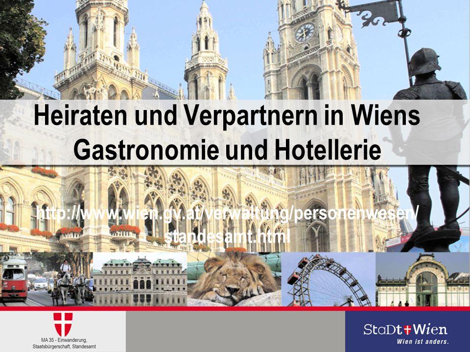 16.08.20141 Heiraten und Verpartnern in Wiens Gastronomie und Hotellerie http://www.wien.gv.at/verwaltung/personenwesen/ standesamt.html