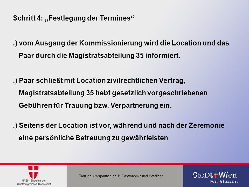 """Schritt 4: """"Festlegung der Termines"""".) vom Ausgang der Kommissionierung wird die Location und das Paar durch die Magistratsabteilung 35 informiert..)"""