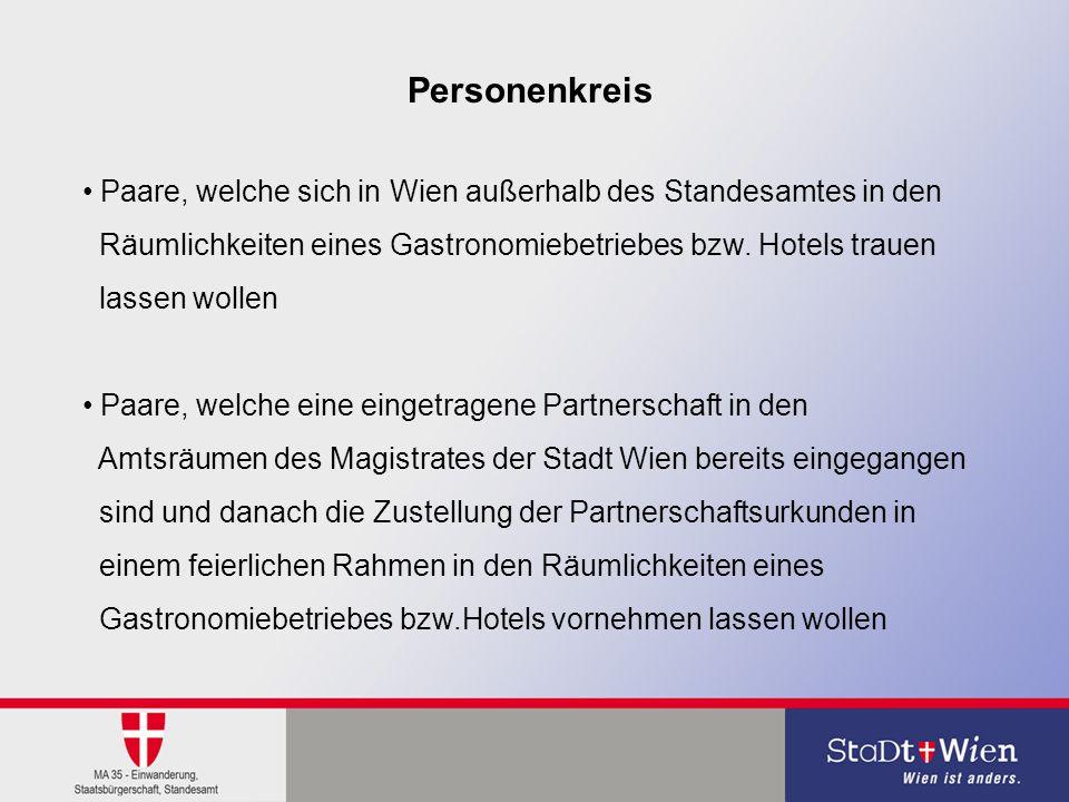 16.08.20142 Paare, welche sich in Wien außerhalb des Standesamtes in den Räumlichkeiten eines Gastronomiebetriebes bzw. Hotels trauen lassen wollen Pa