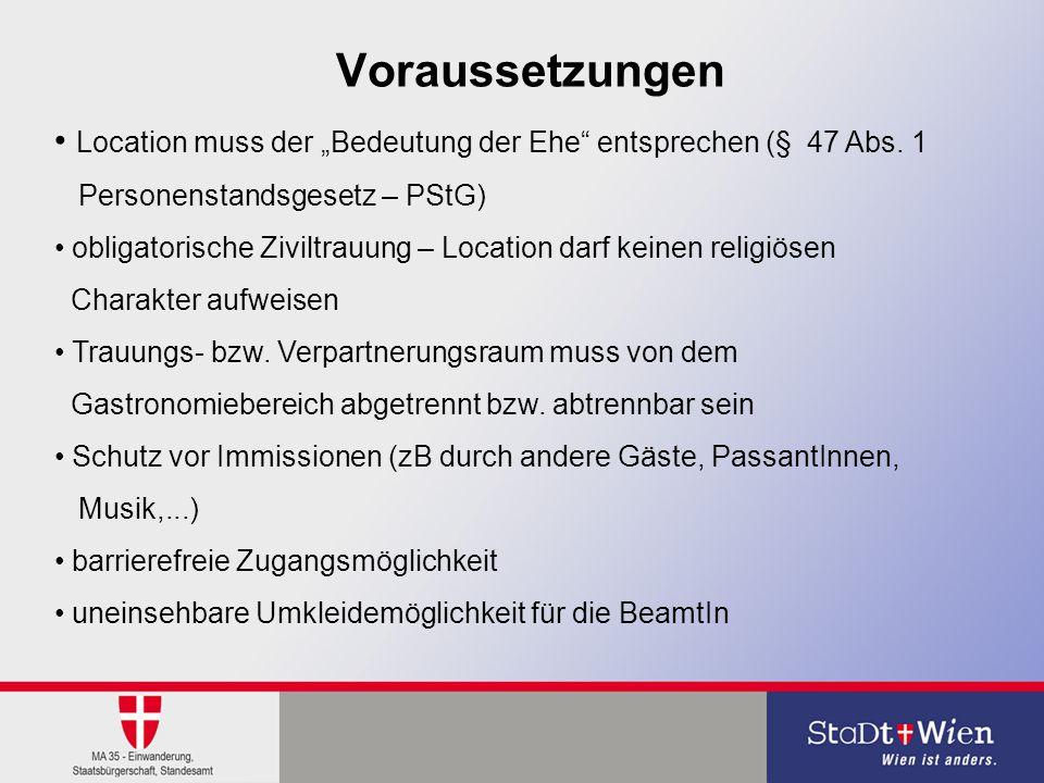 """Voraussetzungen Location muss der """"Bedeutung der Ehe"""" entsprechen (§ 47 Abs. 1 Personenstandsgesetz – PStG) obligatorische Ziviltrauung – Location dar"""