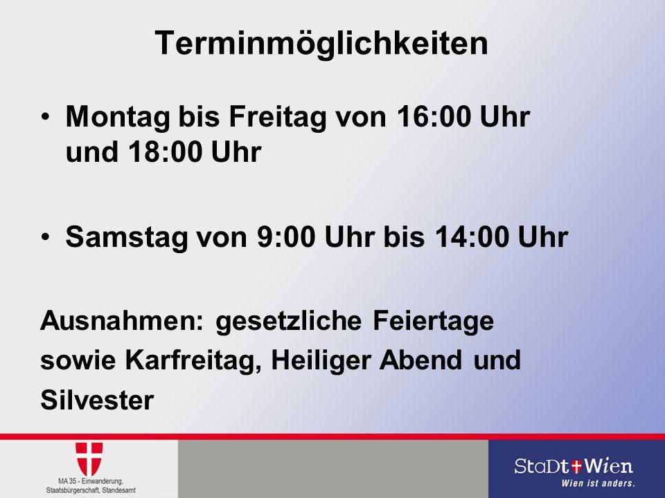 Terminmöglichkeiten Montag bis Freitag von 16:00 Uhr und 18:00 Uhr Samstag von 9:00 Uhr bis 14:00 Uhr Ausnahmen: gesetzliche Feiertage sowie Karfreita