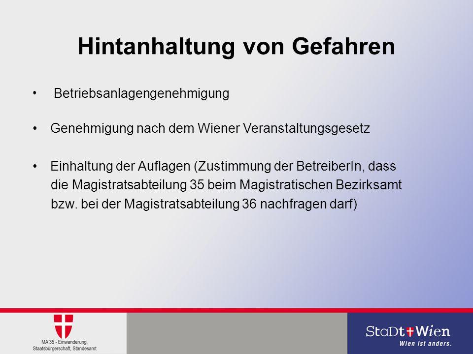 Hintanhaltung von Gefahren Betriebsanlagengenehmigung Genehmigung nach dem Wiener Veranstaltungsgesetz Einhaltung der Auflagen (Zustimmung der Betreib