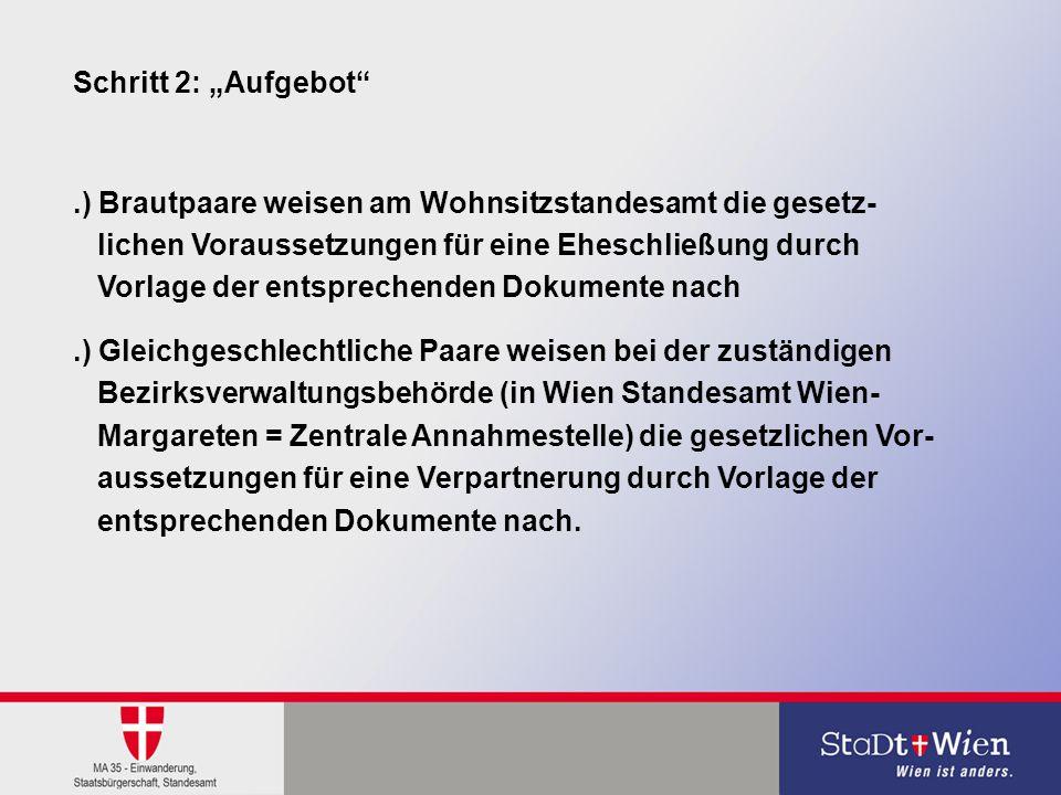 """16.08.20148 Schritt 2: """"Aufgebot"""".) Brautpaare weisen am Wohnsitzstandesamt die gesetz- lichen Voraussetzungen für eine Eheschließung durch Vorlage de"""