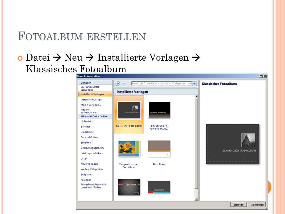 F OTOALBUM ERSTELLEN Datei  Neu  Installierte Vorlagen  Klassisches Fotoalbum