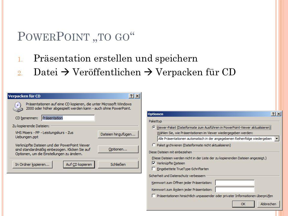 """P OWER P OINT """" TO GO 1.Präsentation erstellen und speichern 2."""