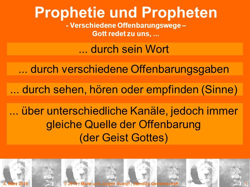 4. März 2010© 2010 | Marie und Jürgen Sumpf | standUp Gemeinschaft 1 Prophetie und Propheten - Verschiedene Offenbarungswege – Gott redet zu uns,.....