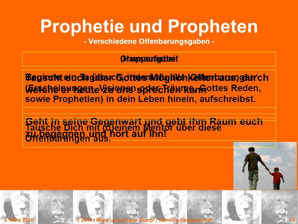 4. März 2010© 2010 | Marie und Jürgen Sumpf | standUp Gemeinschaft 10 Prophetie und Propheten - Verschiedene Offenbarungsgaben - Gruppenarbeit Tauscht