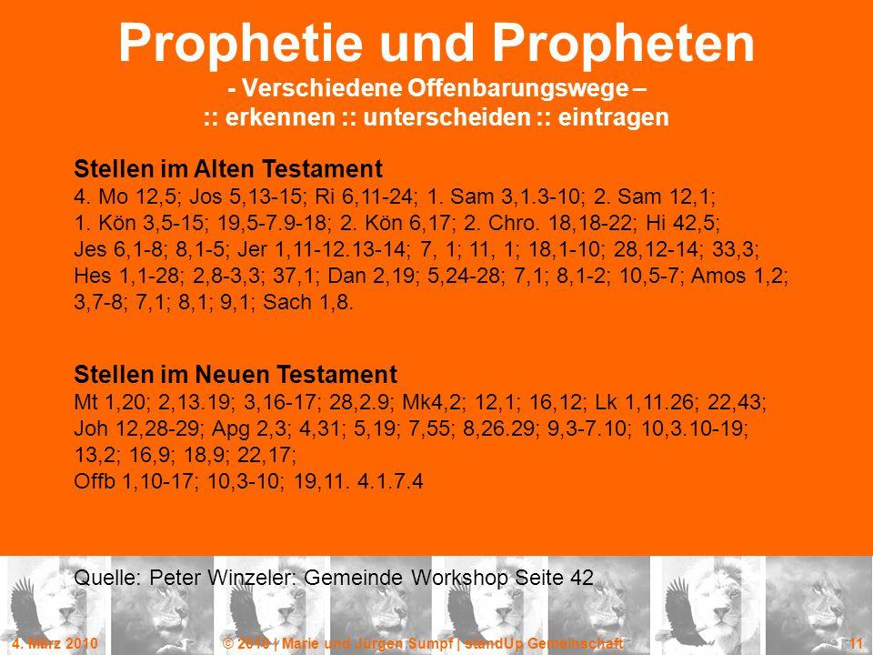 4. März 2010© 2010 | Marie und Jürgen Sumpf | standUp Gemeinschaft 11 Prophetie und Propheten - Verschiedene Offenbarungswege – :: erkennen :: untersc