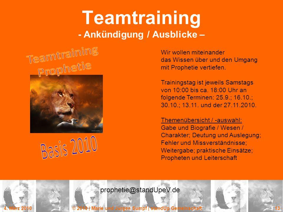 4. März 2010© 2010 | Marie und Jürgen Sumpf | standUp Gemeinschaft 13 Teamtraining - Ankündigung / Ausblicke – Wir wollen miteinander das Wissen über
