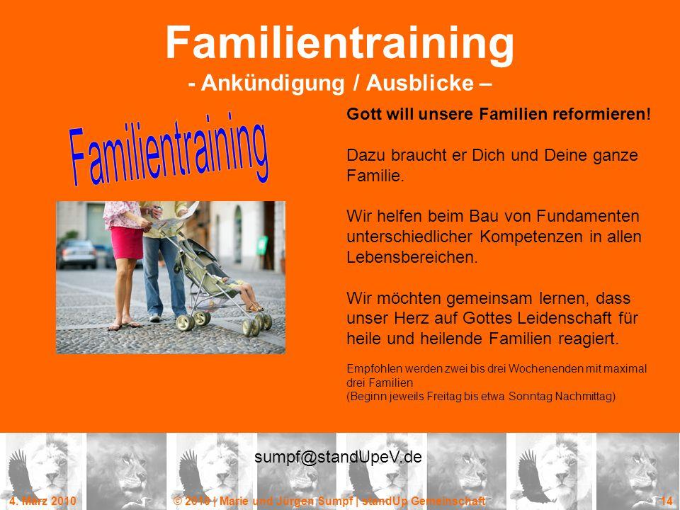 4. März 2010© 2010 | Marie und Jürgen Sumpf | standUp Gemeinschaft 14 Familientraining - Ankündigung / Ausblicke – Gott will unsere Familien reformier