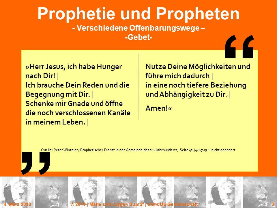"4. März 2010© 2010 | Marie und Jürgen Sumpf | standUp Gemeinschaft 3 "" "" Prophetie und Propheten - Verschiedene Offenbarungswege – -Gebet- »Herr Jesus"