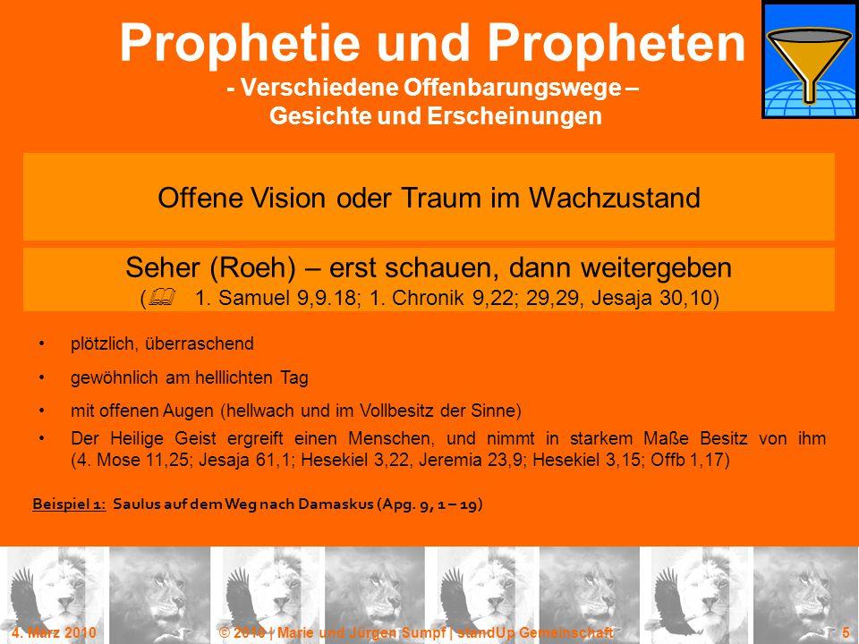 4. März 2010© 2010 | Marie und Jürgen Sumpf | standUp Gemeinschaft 5 Prophetie und Propheten - Verschiedene Offenbarungswege – Gesichte und Erscheinun