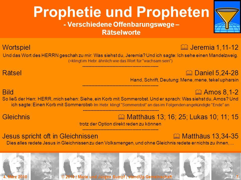 4. März 2010© 2010 | Marie und Jürgen Sumpf | standUp Gemeinschaft 7 Prophetie und Propheten - Verschiedene Offenbarungswege – Rätselworte Wortspiel 