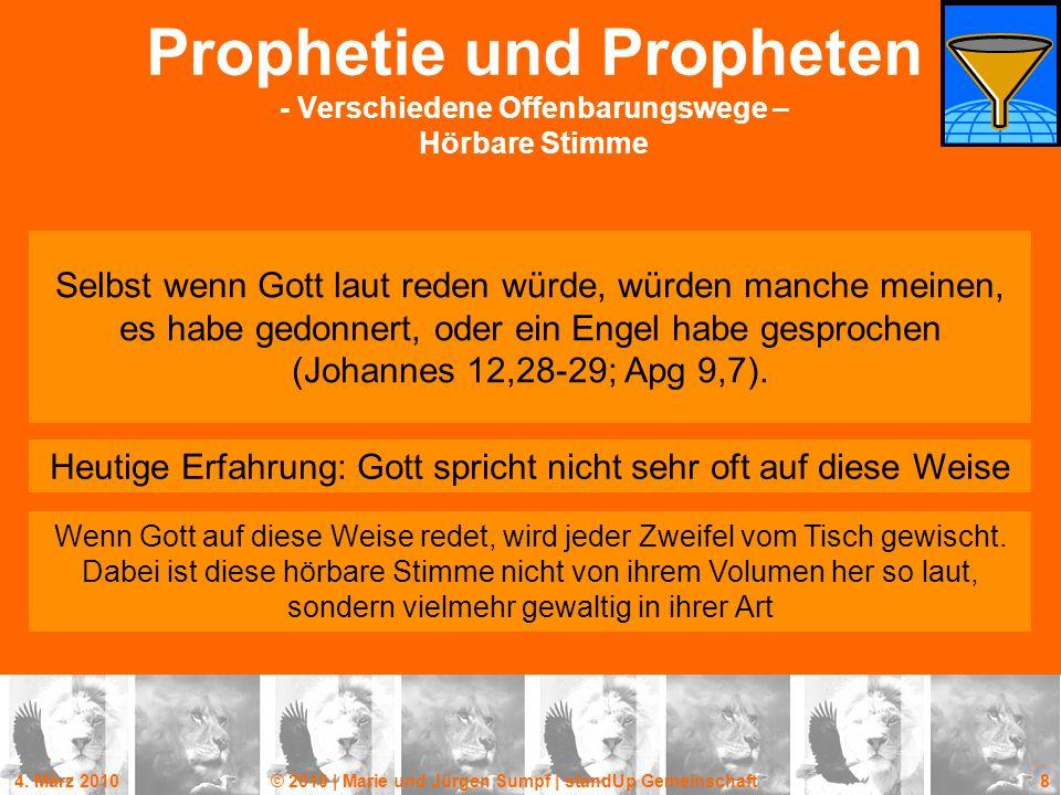 4. März 2010© 2010 | Marie und Jürgen Sumpf | standUp Gemeinschaft 8 Prophetie und Propheten - Verschiedene Offenbarungswege – Hörbare Stimme Selbst w