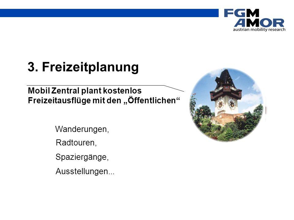 """3. Freizeitplanung Mobil Zentral plant kostenlos Freizeitausflüge mit den """"Öffentlichen"""" Radtouren, Ausstellungen... Spaziergänge, Wanderungen,"""