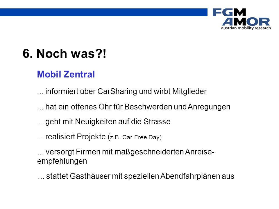 6. Noch was?! Mobil Zentral... realisiert Projekte ( z.B. Car Free Day)... hat ein offenes Ohr für Beschwerden und Anregungen... geht mit Neuigkeiten