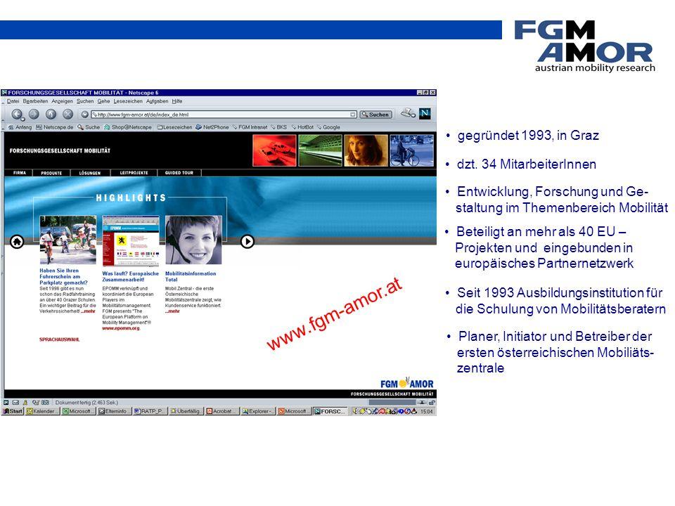 gegründet 1993, in Graz dzt. 34 MitarbeiterInnen Entwicklung, Forschung und Ge- staltung im Themenbereich Mobilität www.fgm-amor.at Beteiligt an mehr