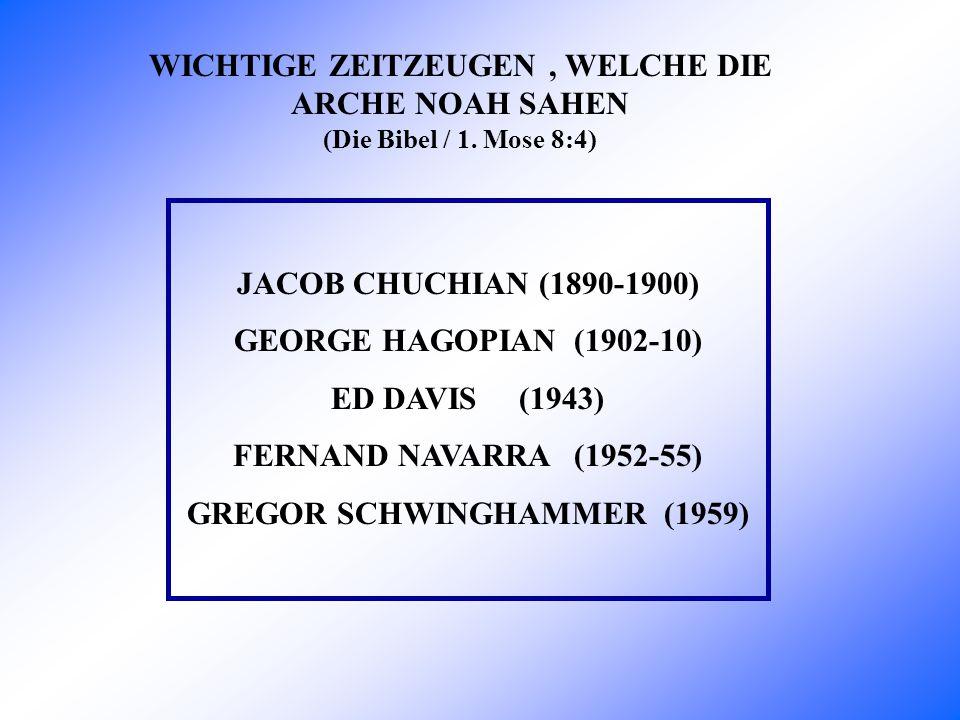 George Hagopian ist ein Armenier, der behaupted hat, dass er die Arche zweimal als kleiner Junge - ungefähr in der Zeit von 1900 bis 1905 - gesehen hat.