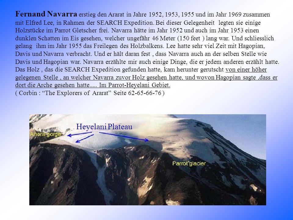 Fernand Navarra erstieg den Ararat in Jahre 1952, 1953, 1955 und im Jahr 1969 zusammen mit Elfred Lee, in Rahmen der SEARCH Expedition.