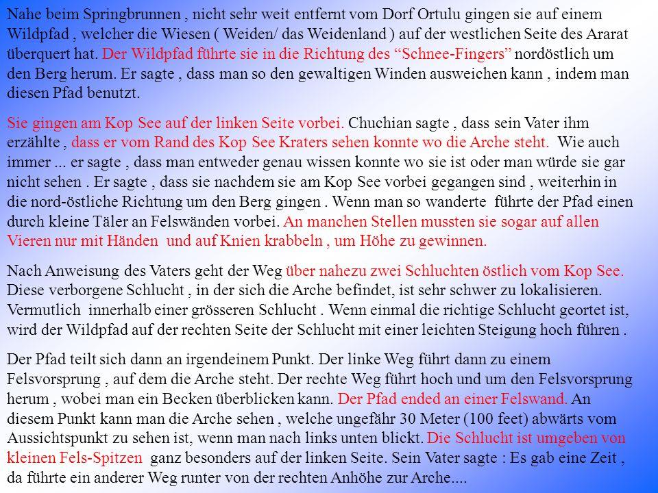Die einzige Schlucht, welche alle Eigenschaften der benannten Zeugenaussagen hat, ist, wie Chuchian sagte, die zweite nach dem Kopsee.