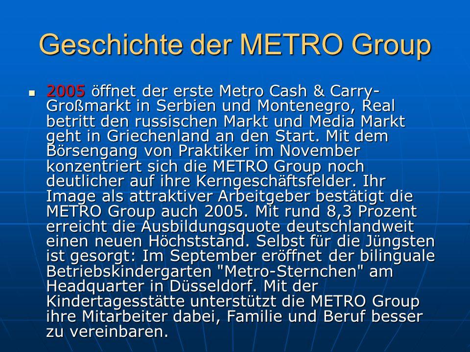 Geschichte der METRO Group 2005 ö ffnet der erste Metro Cash & Carry- Gro ß markt in Serbien und Montenegro, Real betritt den russischen Markt und Med