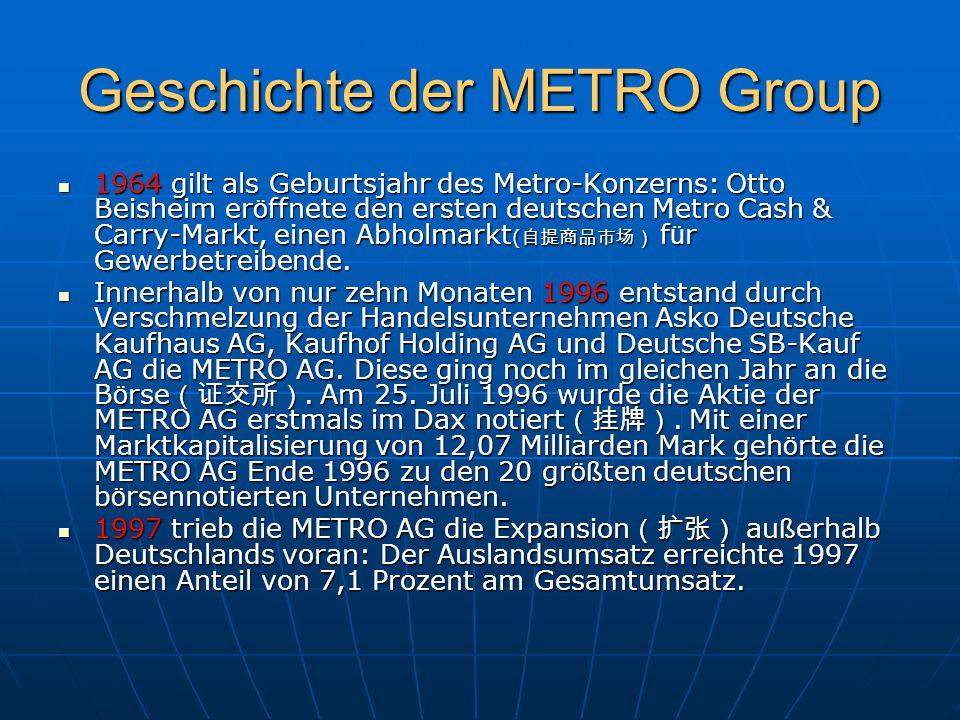 Geschichte der METRO Group 1964 gilt als Geburtsjahr des Metro-Konzerns: Otto Beisheim er ö ffnete den ersten deutschen Metro Cash & Carry-Markt, eine