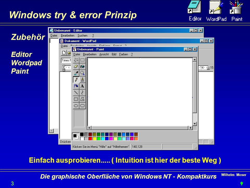 Wilhelm Moser 3535 Die graphische Oberfläche von Windows NT - Kompaktkurs Windows try & error Prinzip Einfach ausprobieren.....