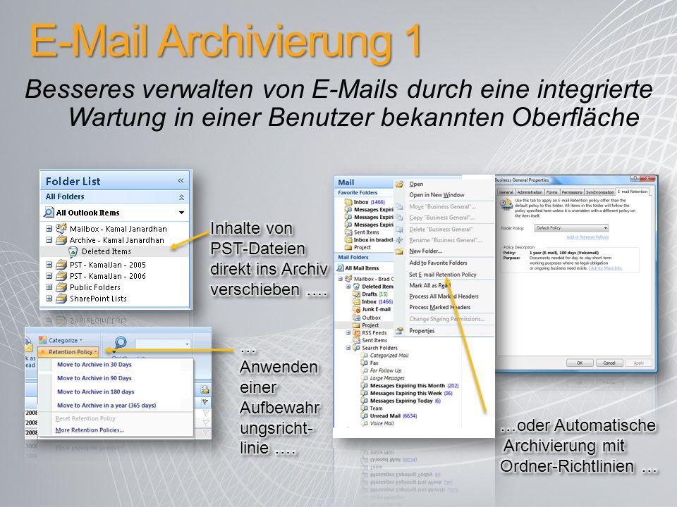 E-Mail Archivierung 1 Besseres verwalten von E-Mails durch eine integrierte Wartung in einer Benutzer bekannten Oberfläche